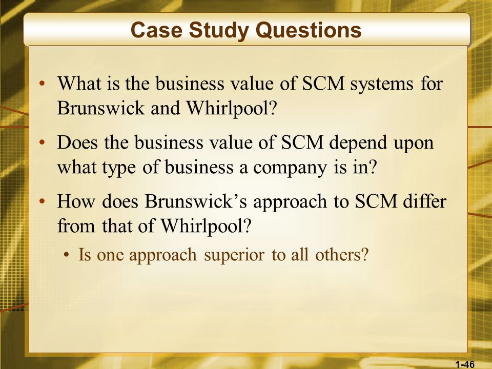 Case Study Questions What is the business value of SCM systems for Brunswick and Whirlpool