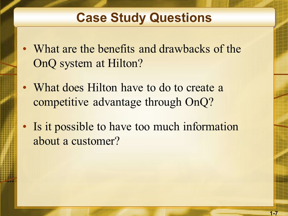 Case Study Questions What are the benefits and drawbacks of the OnQ system at Hilton