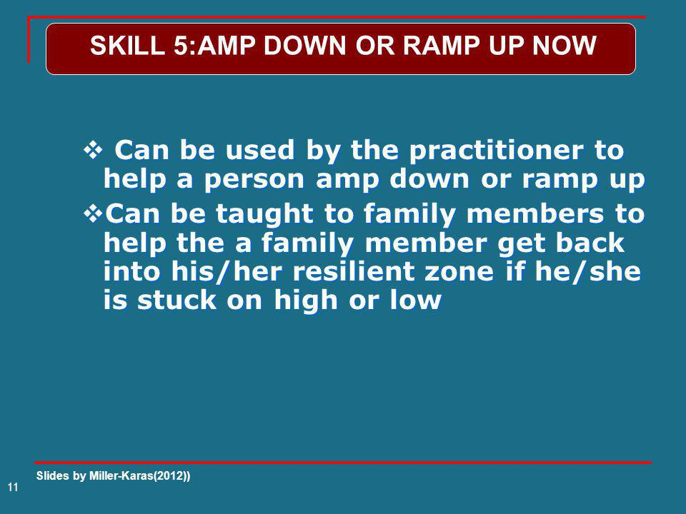 SKILL 5:AMP DOWN OR RAMP UP NOW