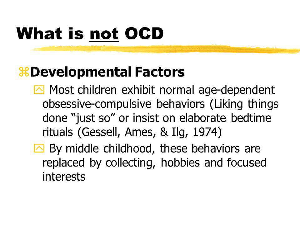 What is not OCD Developmental Factors