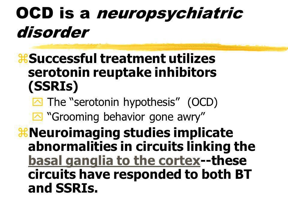 OCD is a neuropsychiatric disorder