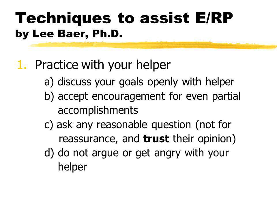 Techniques to assist E/RP by Lee Baer, Ph.D.