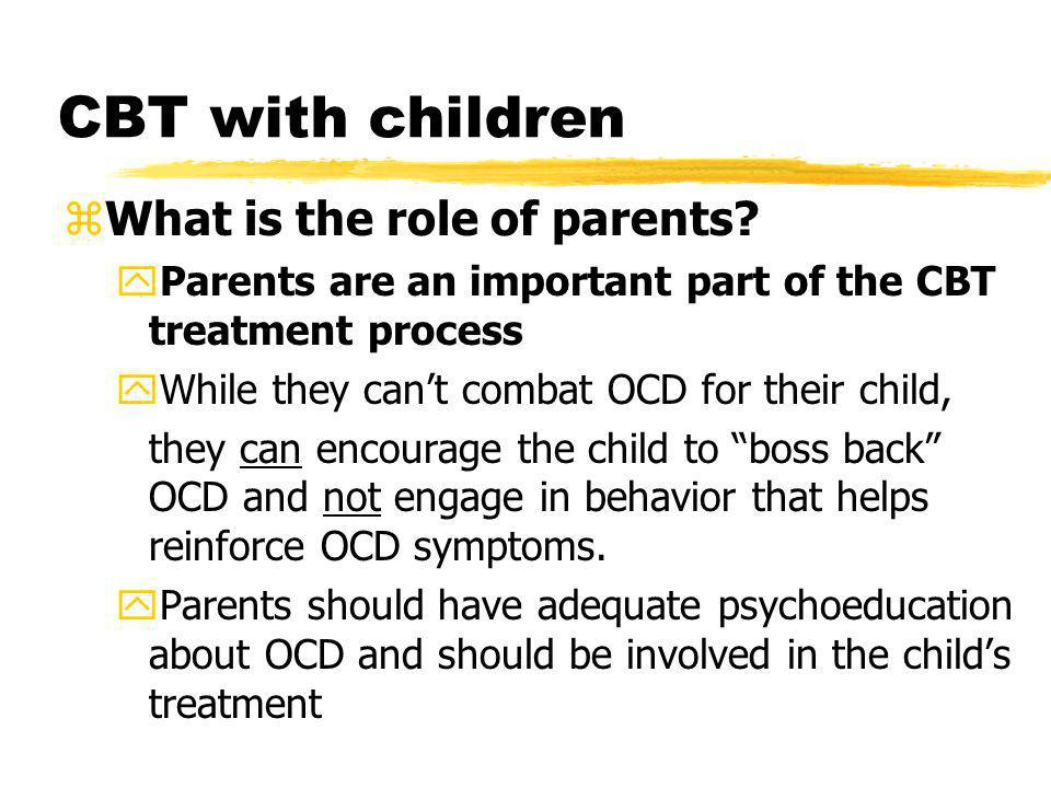 CBT with children What is the role of parents