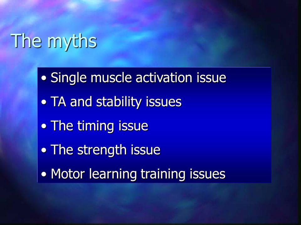 The myths Single muscle activation issue TA and stability issues