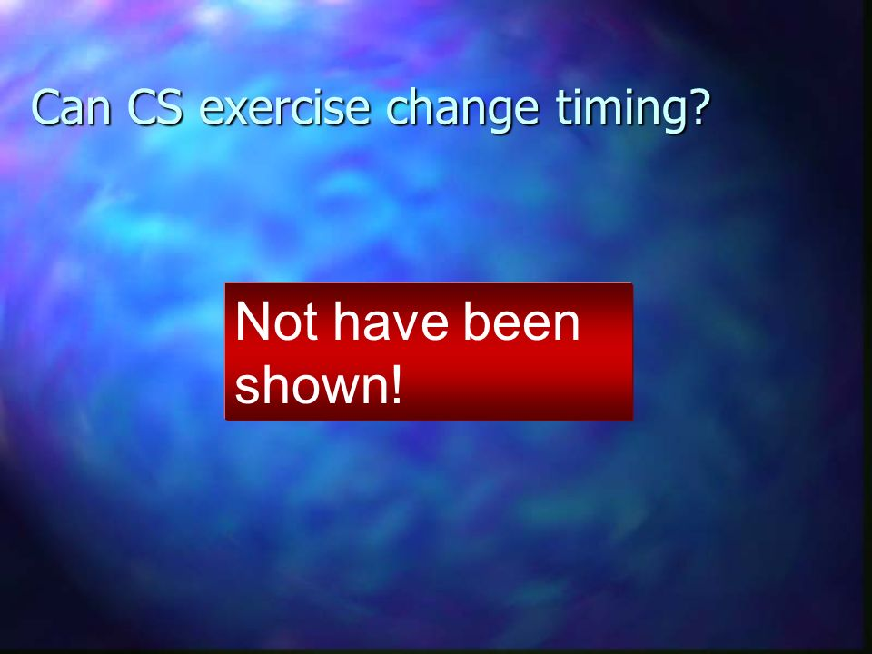 Can CS exercise change timing