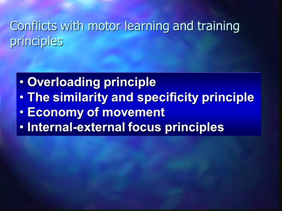 Conflicts with motor learning and training principles