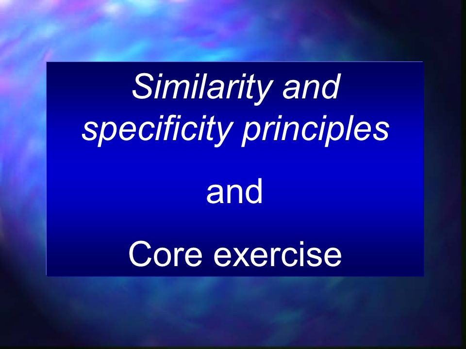 Similarity and specificity principles