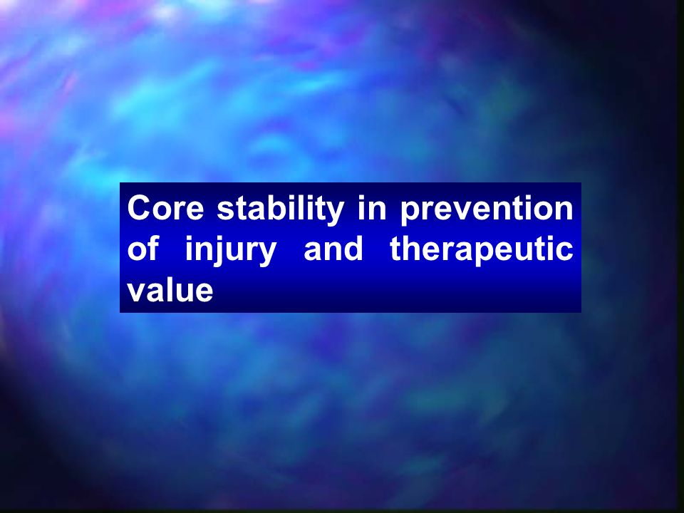 Core stability in prevention of injury and therapeutic value