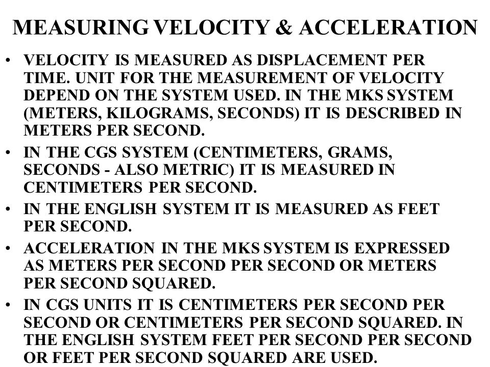 MEASURING VELOCITY & ACCELERATION