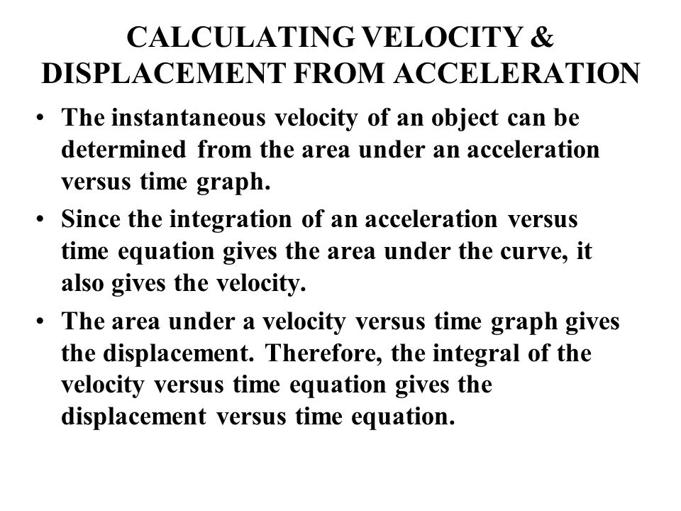 CALCULATING VELOCITY & DISPLACEMENT FROM ACCELERATION