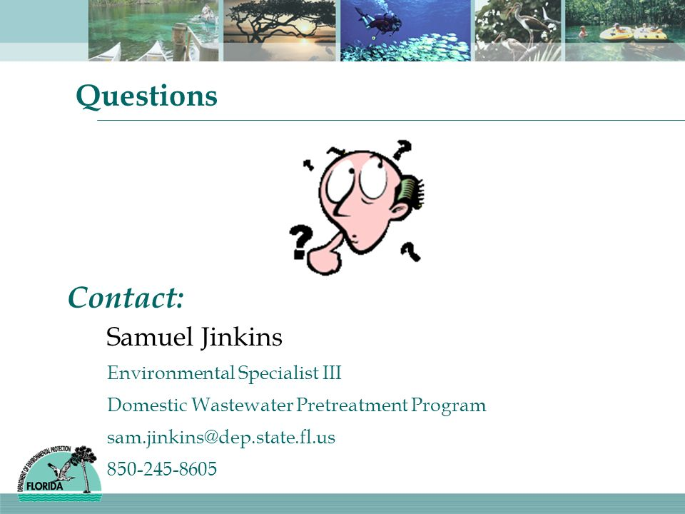 Questions Contact: Samuel Jinkins Environmental Specialist III