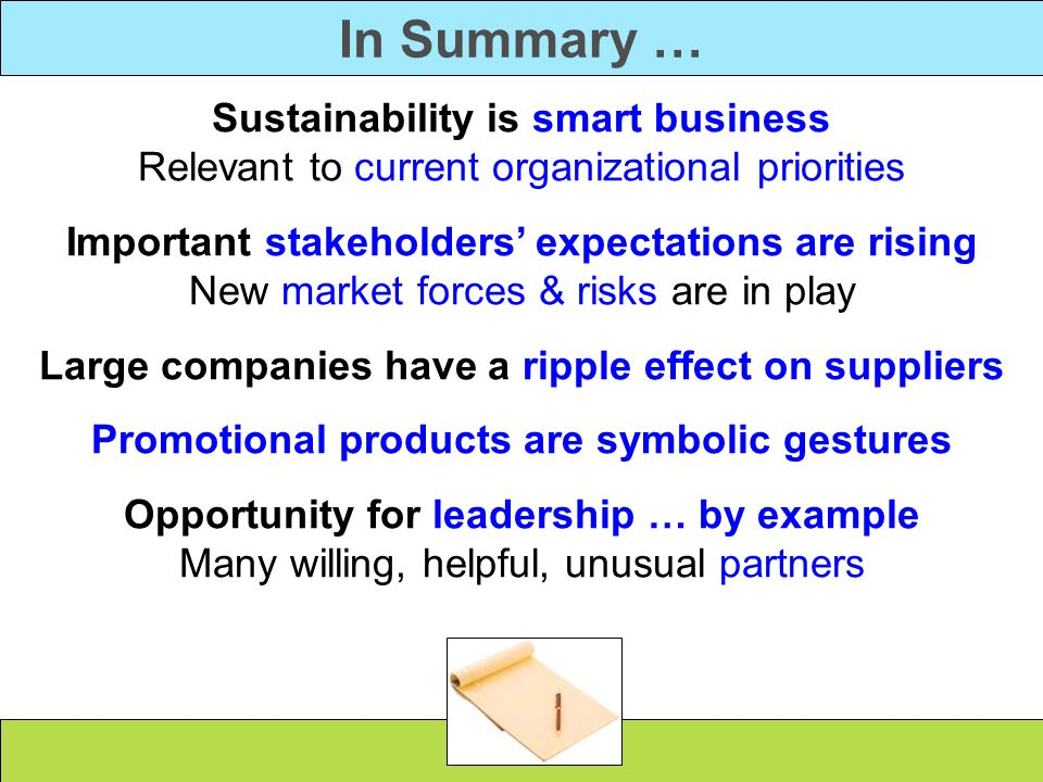 In Summary … Sustainability is smart business