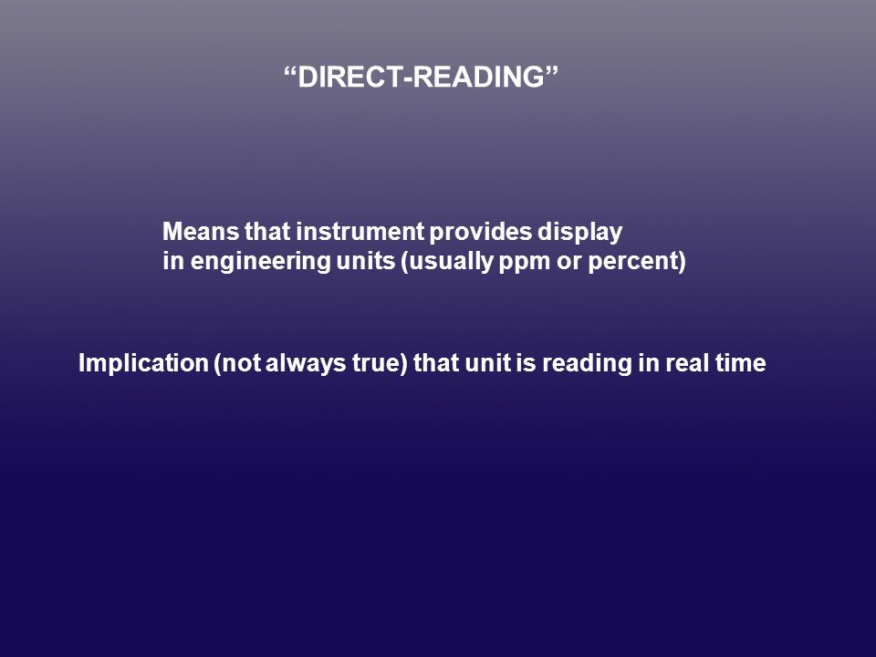 DIRECT-READING Means that instrument provides display