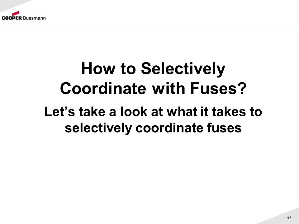 How to Selectively Coordinate with Fuses