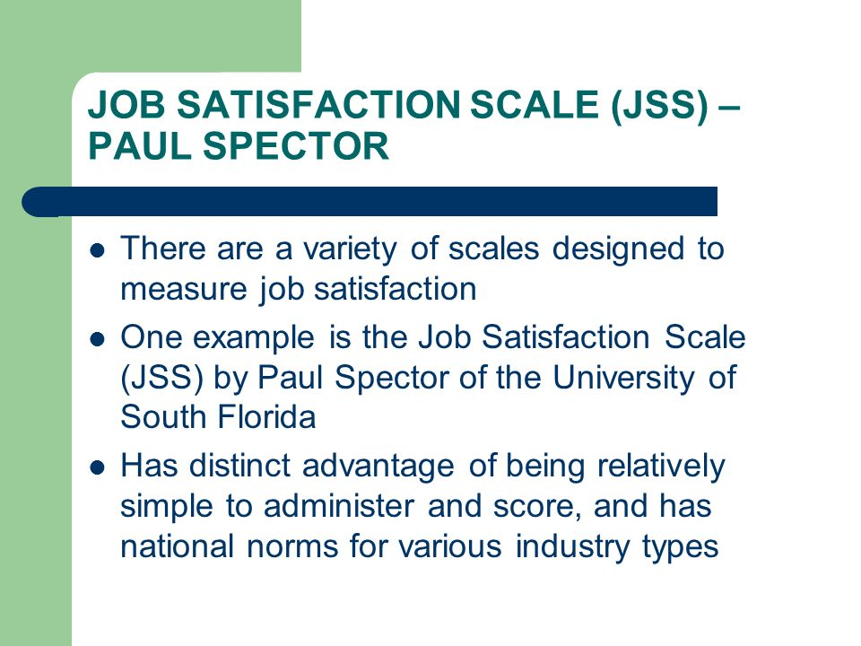 JOB SATISFACTION SCALE (JSS) – PAUL SPECTOR