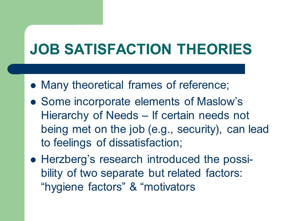 JOB SATISFACTION THEORIES