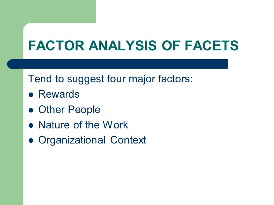 FACTOR ANALYSIS OF FACETS