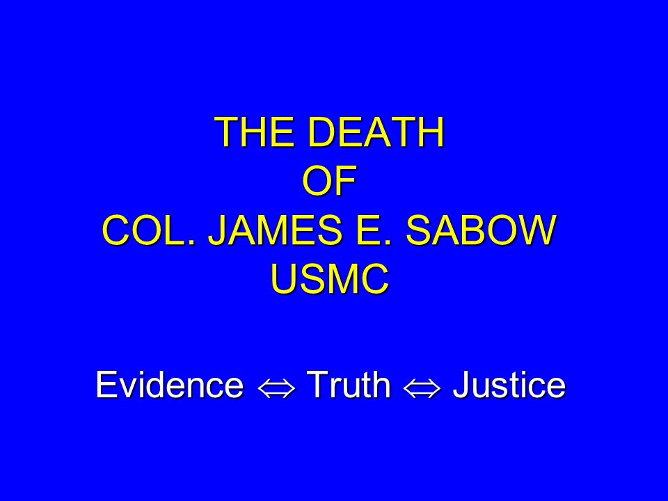 THE DEATH OF COL. JAMES E. SABOW USMC