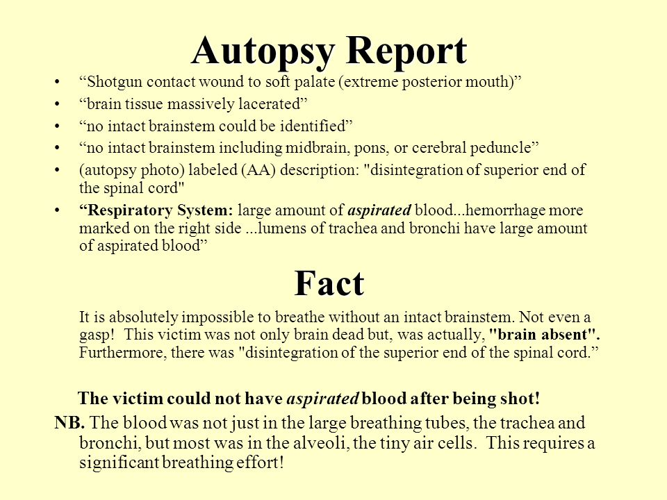 Autopsy Report Shotgun contact wound to soft palate (extreme posterior mouth) brain tissue massively lacerated