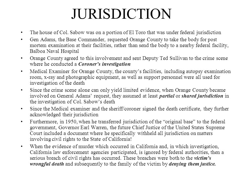 JURISDICTION The house of Col. Sabow was on a portion of El Toro that was under federal jurisdiction.