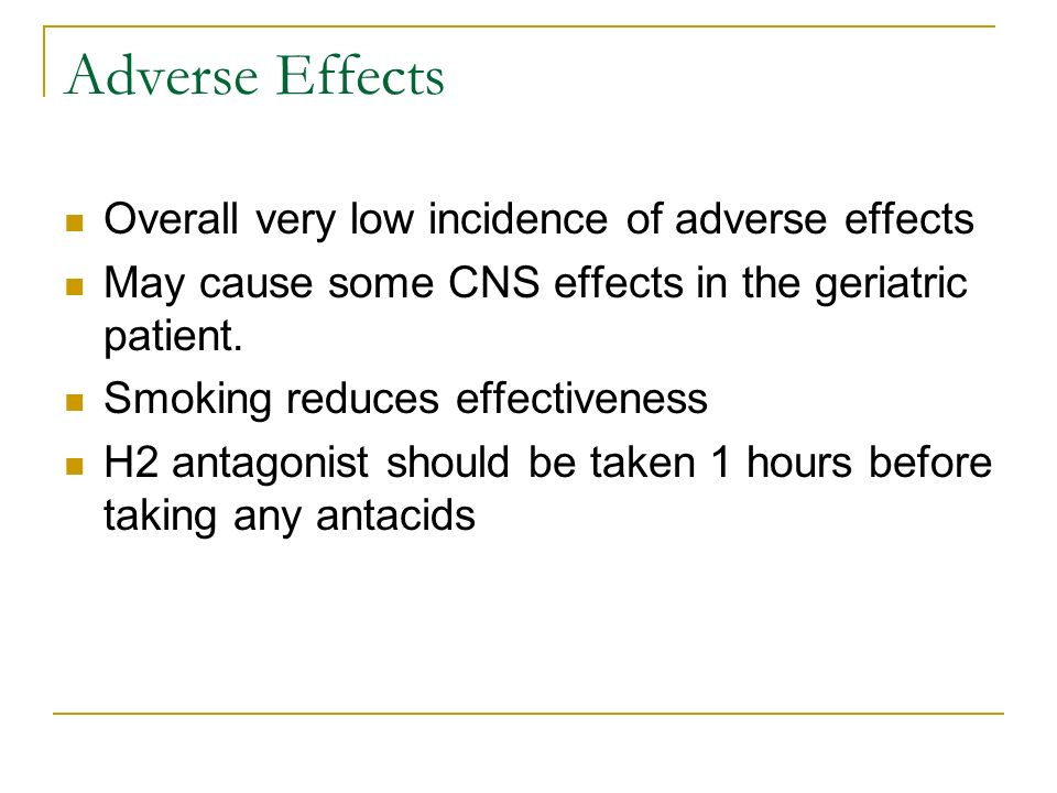 Adverse Effects Overall very low incidence of adverse effects