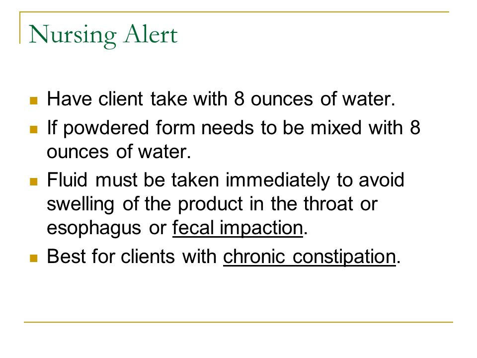 Nursing Alert Have client take with 8 ounces of water.