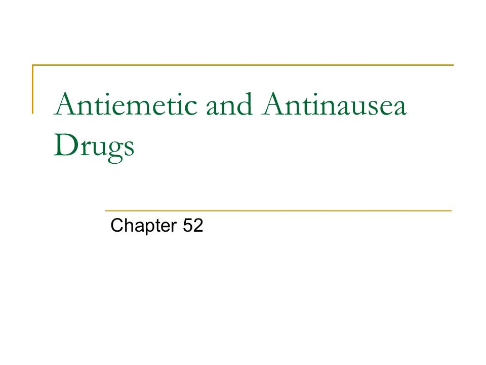 Antiemetic and Antinausea Drugs