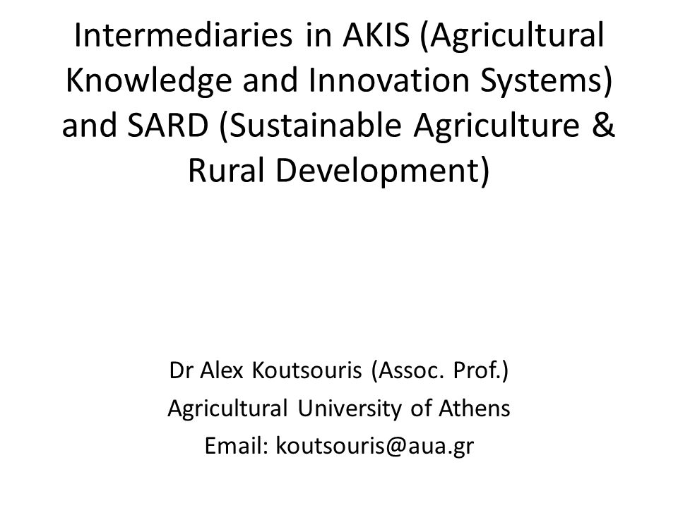 Intermediaries in AKIS (Agricultural Knowledge and Innovation Systems) and SARD (Sustainable Agriculture & Rural Development)