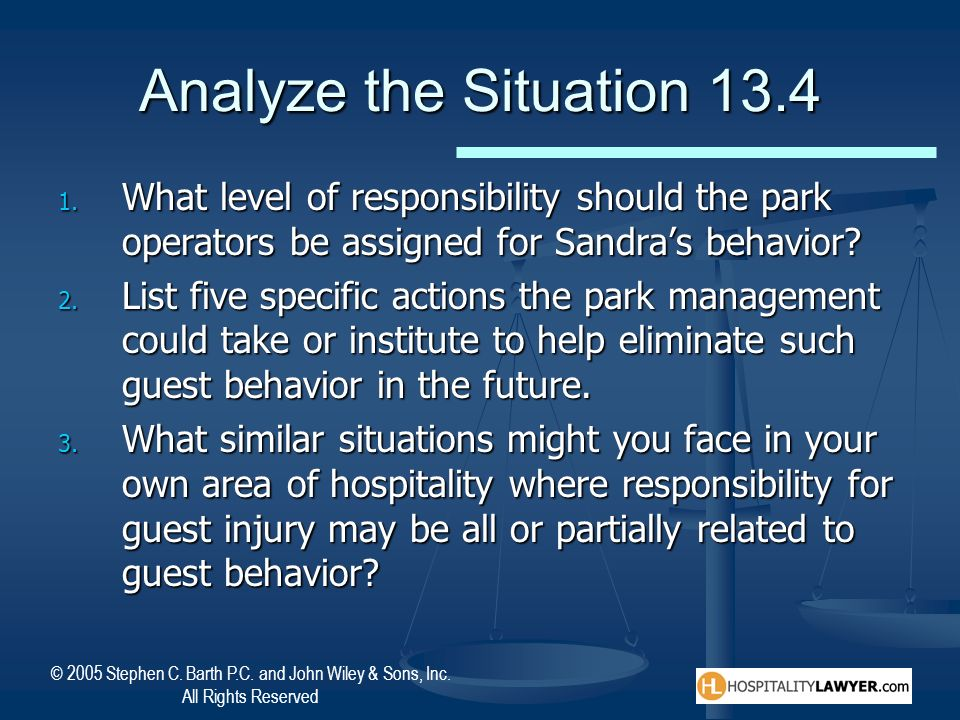 Analyze the Situation 13.4 What level of responsibility should the park operators be assigned for Sandra's behavior