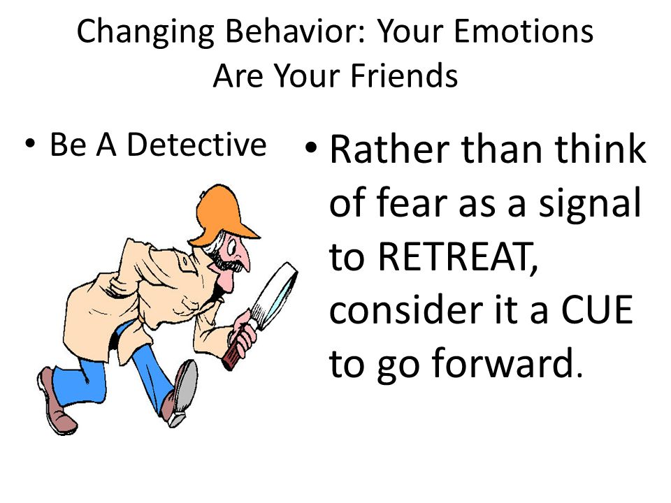 Changing Behavior: Your Emotions Are Your Friends