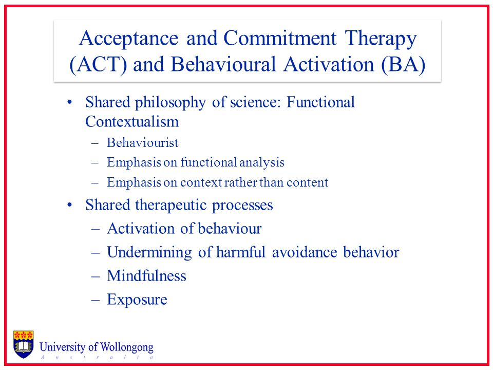 Acceptance and Commitment Therapy (ACT) and Behavioural Activation (BA)