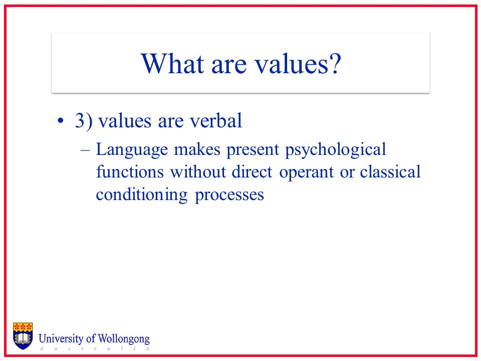 What are values 3) values are verbal