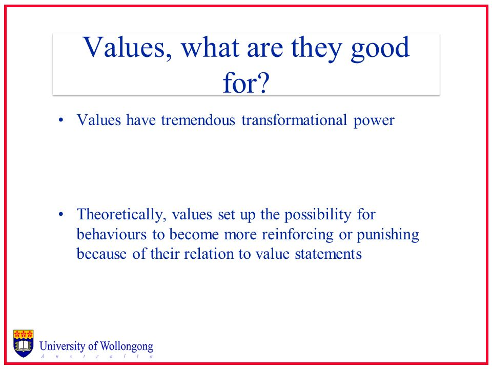 Values, what are they good for