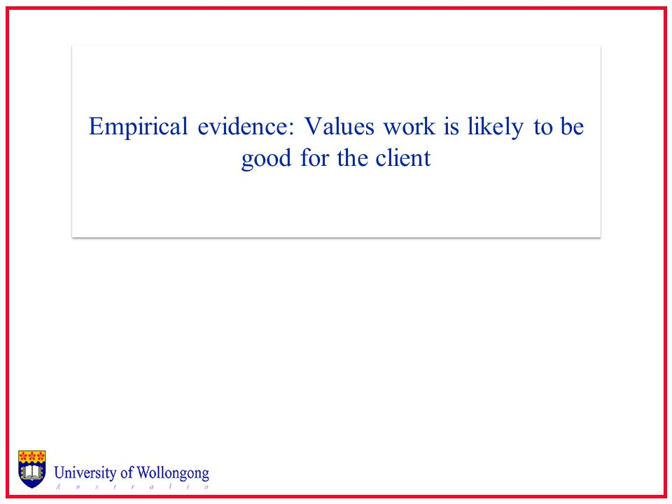 Empirical evidence: Values work is likely to be good for the client