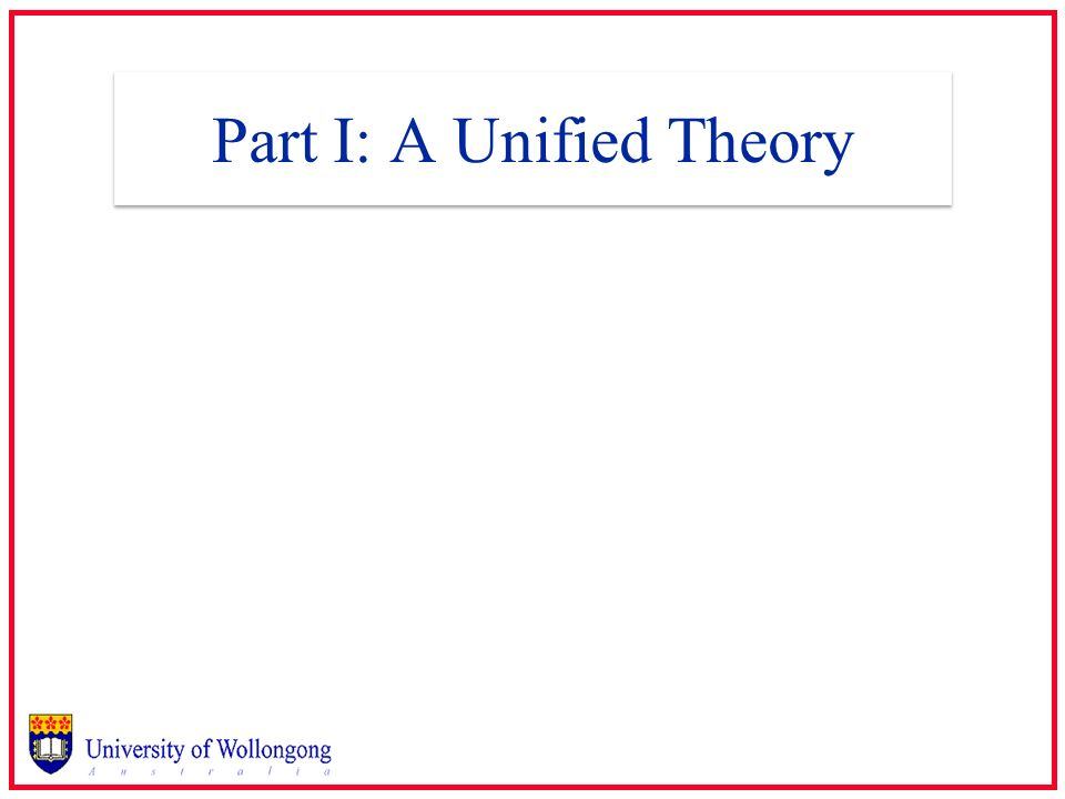 Part I: A Unified Theory