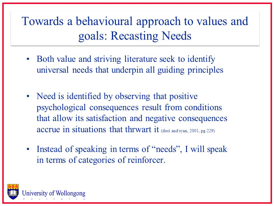 Towards a behavioural approach to values and goals: Recasting Needs