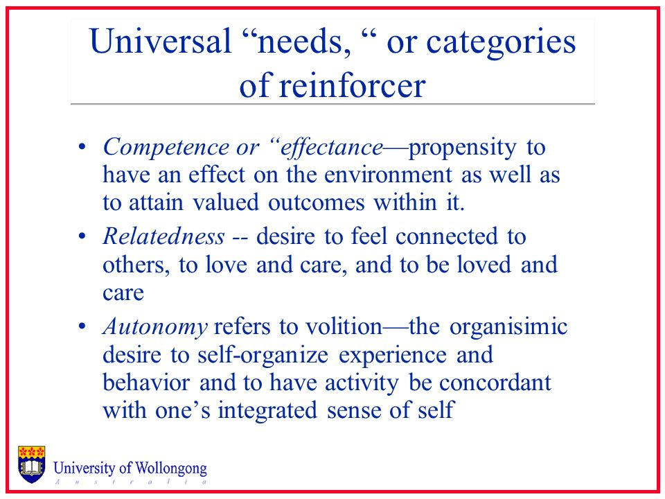 Universal needs, or categories of reinforcer