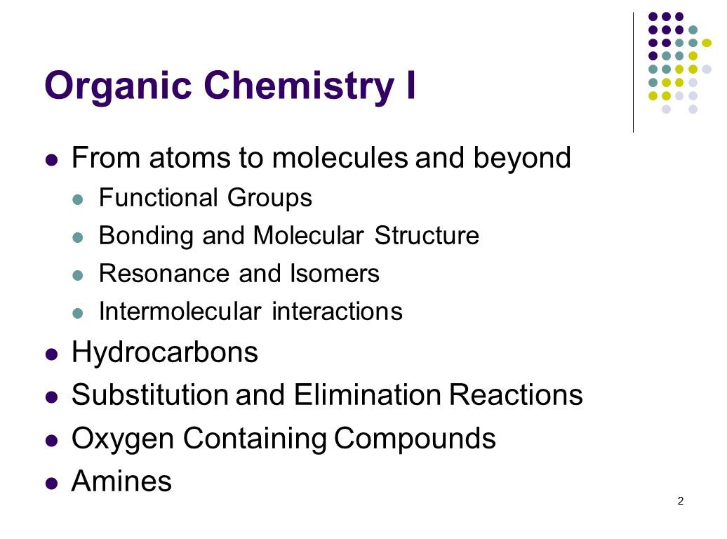 Organic Chemistry I From atoms to molecules and beyond Hydrocarbons