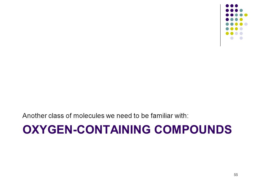 OXYGEN-CONTAINING COMPOUNDS