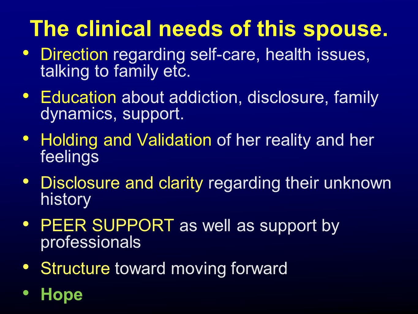 The clinical needs of this spouse.