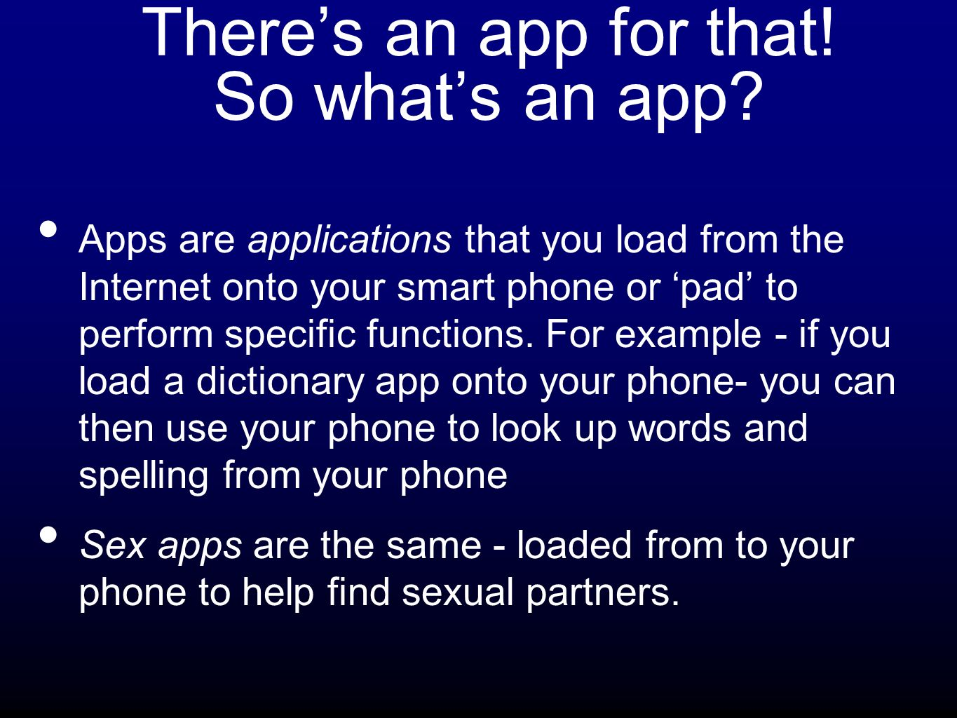 There's an app for that! So what's an app