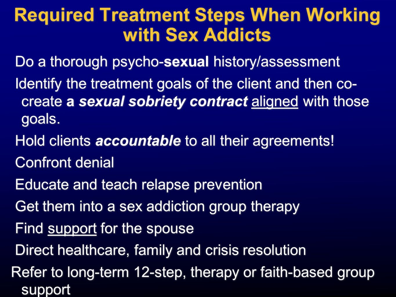 Required Treatment Steps When Working with Sex Addicts