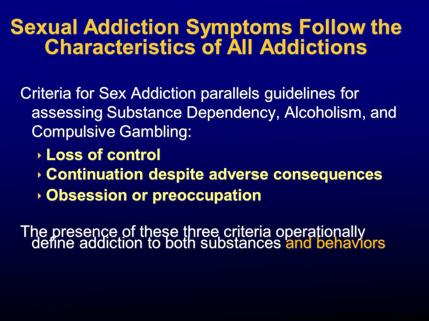 Sexual Addiction Symptoms Follow the Characteristics of All Addictions