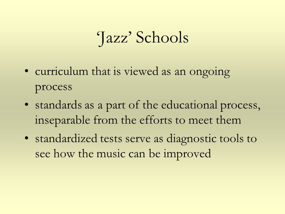 'Jazz' Schools curriculum that is viewed as an ongoing process