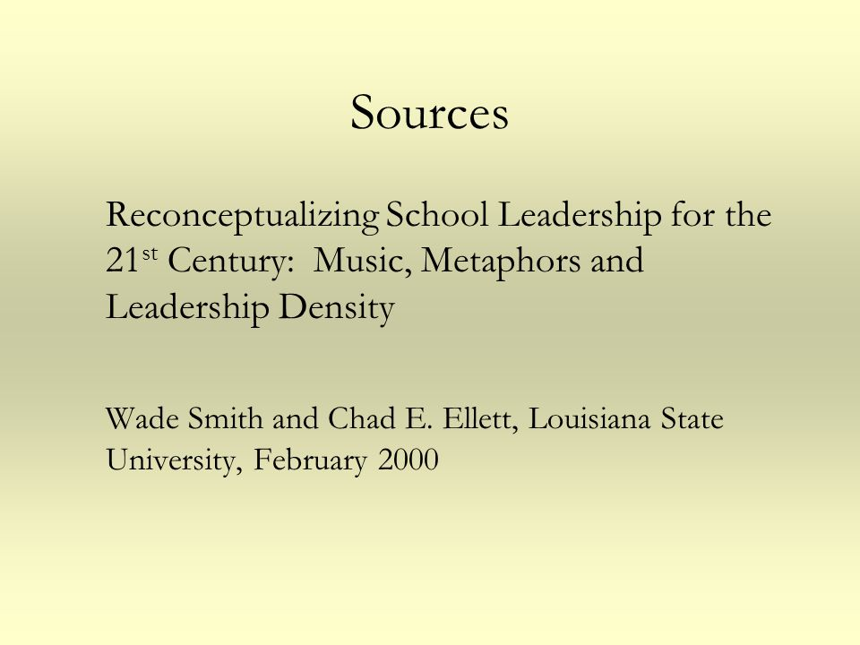 Sources Reconceptualizing School Leadership for the 21st Century: Music, Metaphors and Leadership Density.