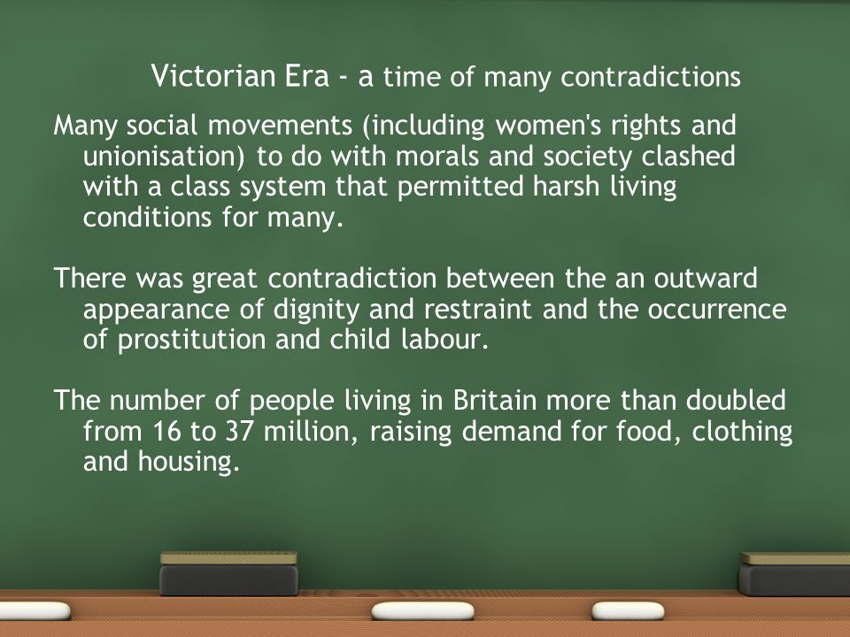 Victorian Era - a time of many contradictions