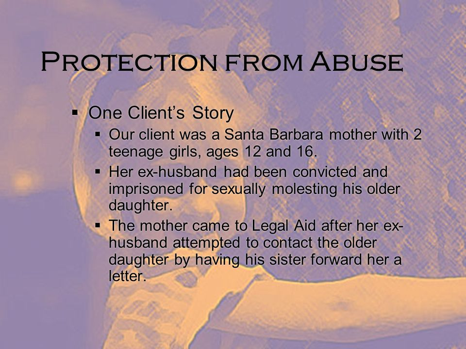 Protection from Abuse One Client's Story