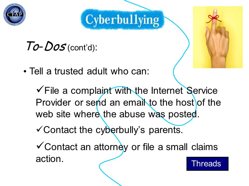 CTAP Region IV 1/20/07. To-Dos (cont'd): Tell a trusted adult who can: