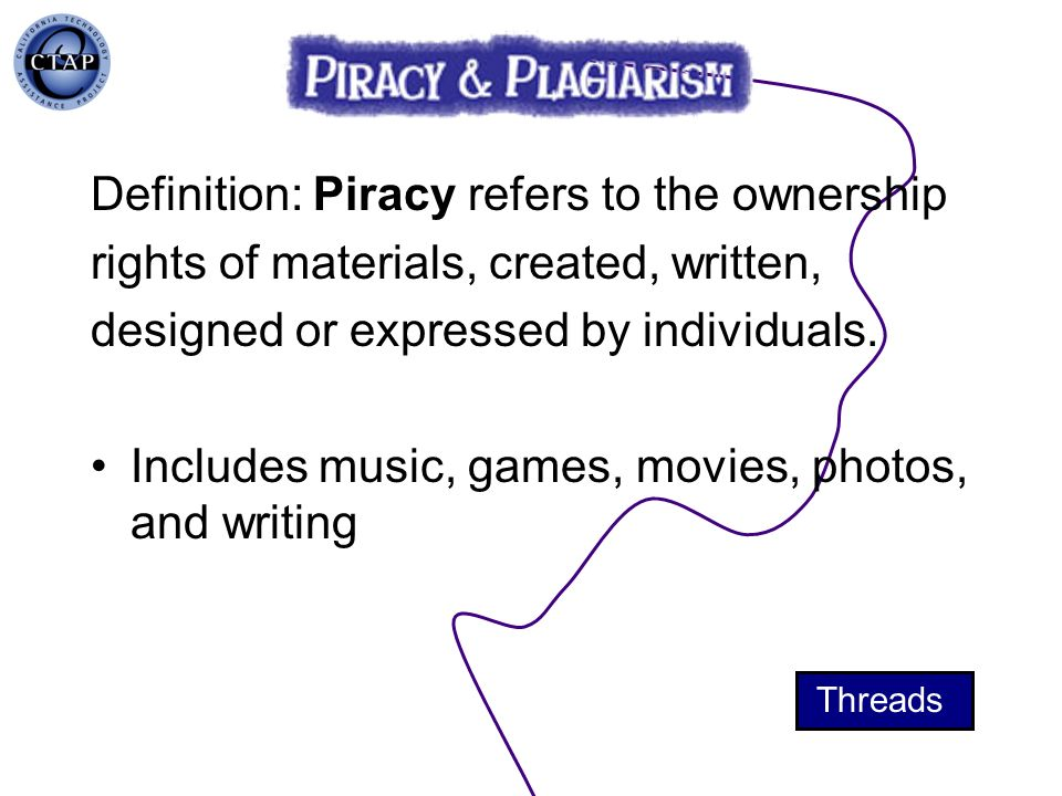 Definition: Piracy refers to the ownership
