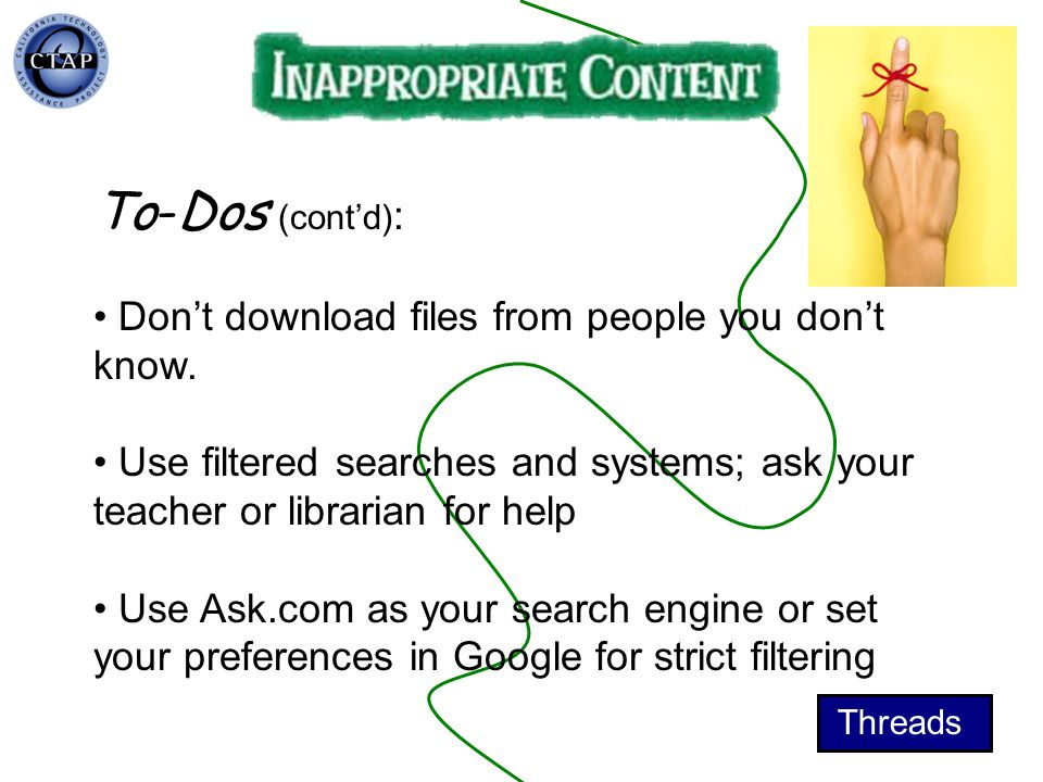 To-Dos (cont'd): Don't download files from people you don't know.